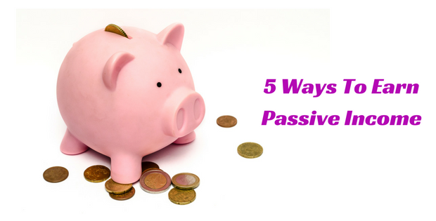 5 Ways To Earn Passive Income