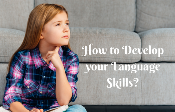How to Develop your language Skills