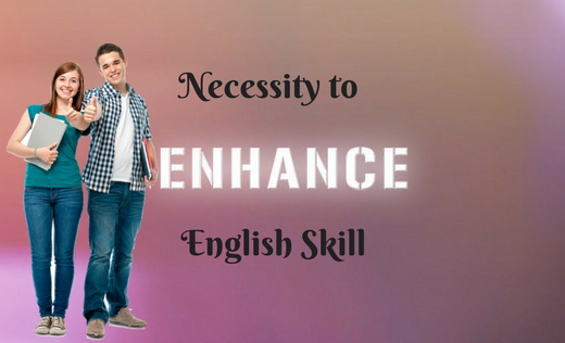 Necessity to Enhance English Skills