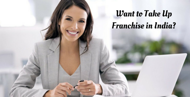 Want to Take Up Franchise in India?