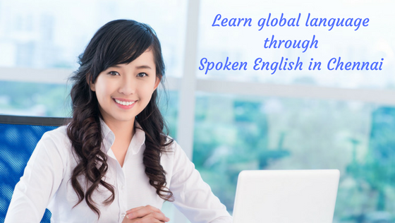 Learn global language through Spoken English in Chennai