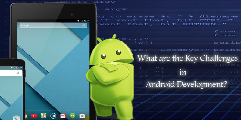 Key Challenges faced by Android Developers