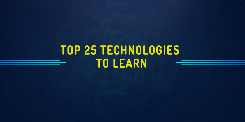 Top 25 Technologies To Learn In Next Year
